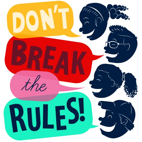 Don't Break the Rules