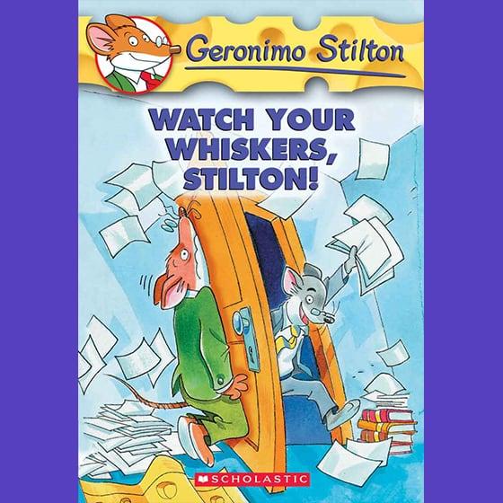 Geronimo Stilton (Book #17): Watch Your Whiskers, Stilton!