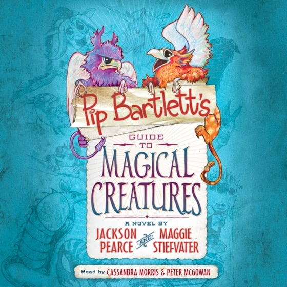 Pip Bartlett's Guide to Magical Creatures (Book #1)