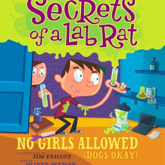 Secrets of a Lab Rat #1: No Girls Allowed (Dogs Okay)