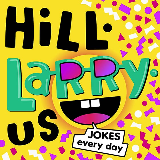 HiLL-LaRRy-uS!