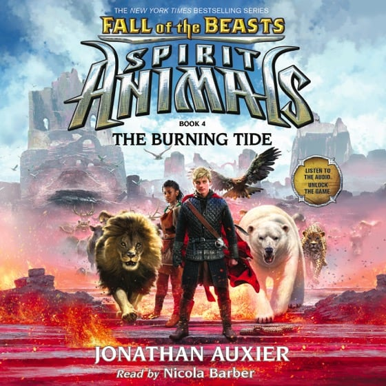 Spirit Animals: Fall of the Beasts Book 4: The Burning Tide