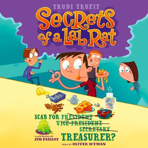 Secrets of a Lab Rat #3: Scab for President Vice-President Secretary Treasurer
