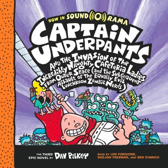 Captain Underpants and the Invasion of the Incredibly Naughty Cafeteria Ladies from Outer Space (and the Subsequent Assault of the Equally Evil Lunchroom Zombie Nerds) (Book #3)