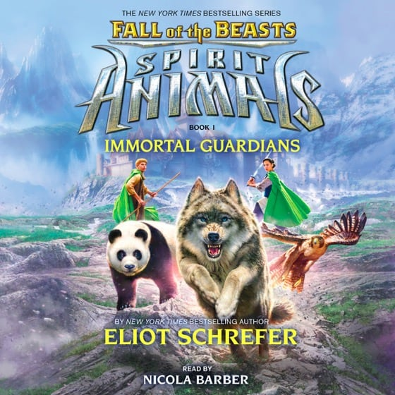 Spirit Animals: Fall of the Beasts Book 1: Immortal Guardians