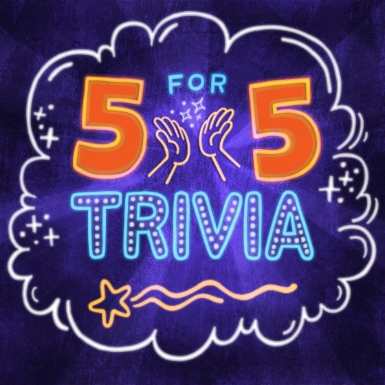 5 for 5 Trivia