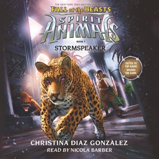 Spirit Animals: Fall of the Beasts Book 7: Stormspeaker